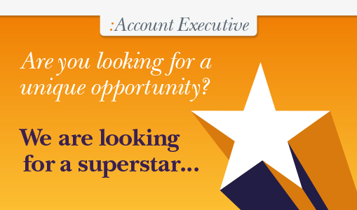 Account Executive Vacancy: We are looking for a superstar